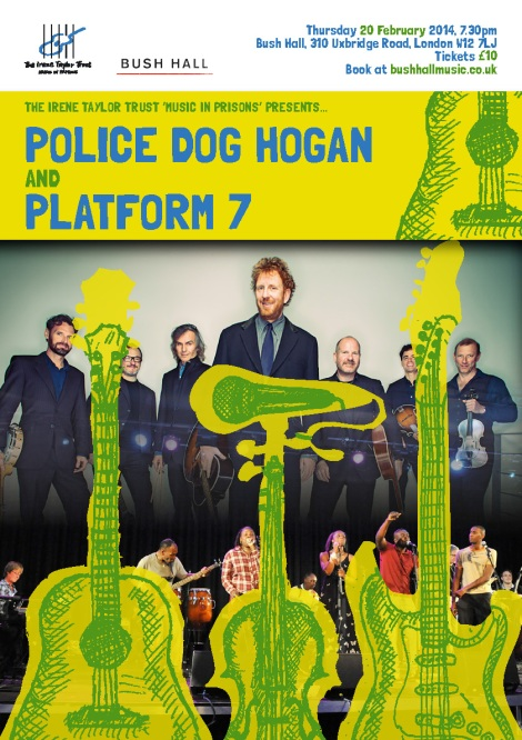 Platform 7 and Police Dog Hogan play London's Bush Hall 20.02.14